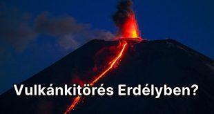 Vulkán - Erdély